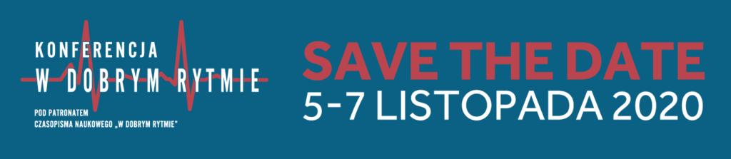 Konferencja W Dobrym Rytmie - SAVE THE DATE - 5-7.11.2020